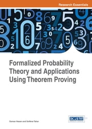 Formalized Probability Theory and Applications Using Theorem Proving ebook by Osman Hasan,Sofiène Tahar