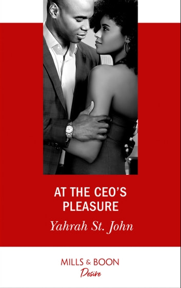 At The Ceo's Pleasure (Mills & Boon Desire) (The Stewart Heirs, Book 1) ebook by Yahrah St. John