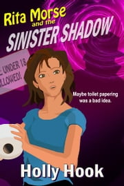 Rita Morse and the Sinister Shadow ebook by Holly Hook