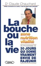 La bouche ou la vie ! ebook by Claude Chauchard