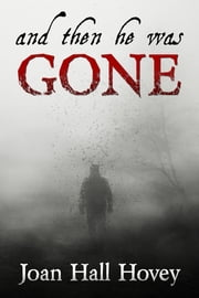 And Then He Was Gone ebook by Joan Hall Hovey