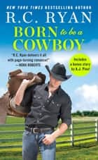 Born to Be a Cowboy - Includes a bonus novella ebook by R.C. Ryan