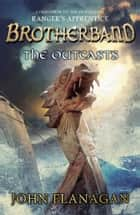 Brotherband: The Outcasts: Book One ebook by John Flanagan