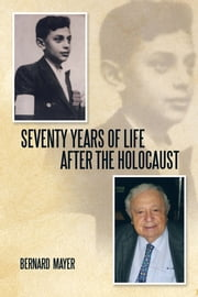Seventy Years of Life After the Holocaust ebook by Bernard Mayer