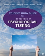 Student Study Guide for Foundations of Psychological Testing ebook by Thomas A. Stetz,Leslie A. (Anne) Miller,Robert L. Lovler
