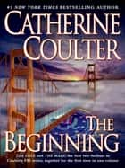 The Beginning ebook by Catherine Coulter