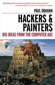 Hackers & Painters - Big Ideas from the Computer Age ebook by Kobo.Web.Store.Products.Fields.ContributorFieldViewModel