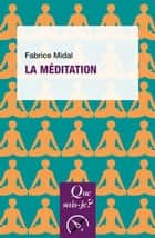 La Méditation ebook by Fabrice Midal