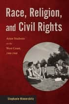 Race, Religion, and Civil Rights ebook by Stephanie Hinnershitz