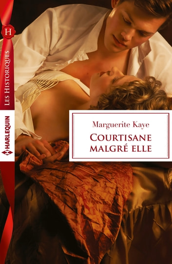 Courtisane malgré elle ebook by Marguerite Kaye