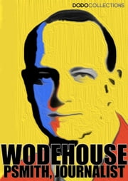 Psmith, Journalist ebook by P.G. Wodehouse