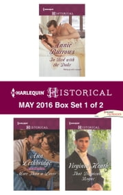 Harlequin Historical May 2016 - Box Set 1 of 2 - An Anthology ebook by Annie Burrows, Ann Lethbridge, Virginia Heath