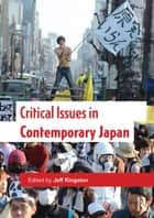 Critical Issues in Contemporary Japan ebook by Jeff Kingston