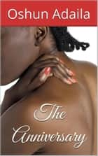 The Anniversary ebook by Oshun Adaila
