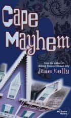 Cape Mayhem (A Meg Daniels Mystery) ebook by Jane Kelly