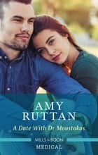 A Date With Dr Moustakas ebook by Amy Ruttan