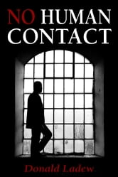 No Human Contact ebook by Donald Ladew