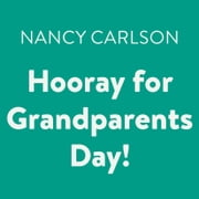 Hooray for Grandparents Day! audiobook by Nancy Carlson