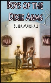 Boys of the Dixie Arms ebook by Bubba Marshall