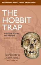 The Hobbit Trap - How New Species Are Invented ebook by Maciej Henneberg, Robert B Eckhardt, John Schofield