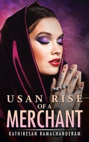 Usan Rise of a Merchant ebook by Kathiresan Ramachanderam