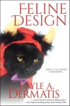 Feline Design ebook by Dayle A. Dermatis