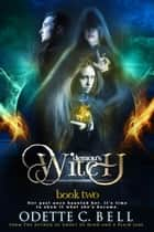 The Demon's Witch Book Two - The Demon's Witch, #2 ebook by Odette C. Bell