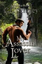 My Assassin Lover ebook by C L Scholey
