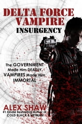 Delta Force Vampire: Insurgency ebook by Alex Shaw