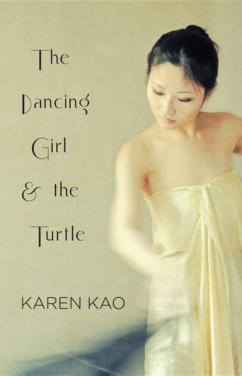 The Dancing Girl and the Turtle ebook by Karen Kao