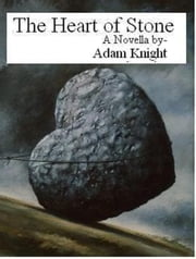 The Heart of Stone ebook by Adam Knight