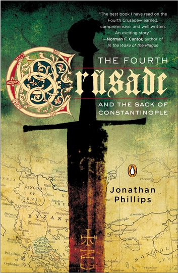 The Fourth Crusade and the Sack of Constantinople ebook by Jonathan Phillips