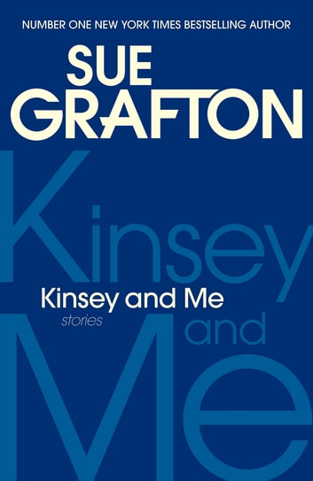 Kinsey and Me - Stories ebook by Sue Grafton