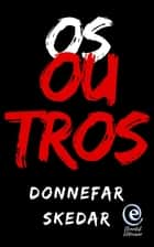 Os Outros ebook by Donnefar Skedar