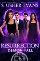 Resurrection - A Demon Spring Novel ebook by S. Usher Evans