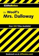 CliffsNotes on Woolf's Mrs. Dalloway ebook by Gary K Carey