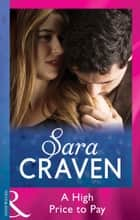 A High Price To Pay (Mills & Boon Modern) ebook by Sara Craven