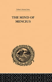 The Mind of Mencius - Political Economy Founded Upon Moral Philosophy ebook by E. Faber