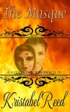 The Masque: A Hellfire Club Erotique ebook by Kristabel Reed