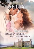 Ein Abenteurer und Gentleman ebook by Kasey Michaels