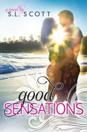 Good Sensations - Welcome to Paradise, #3 ebook by S. L. Scott