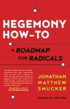 Hegemony How-To ebook by Jonathan Smucker