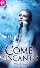 Come d'incanto ebook by Nikki Logan
