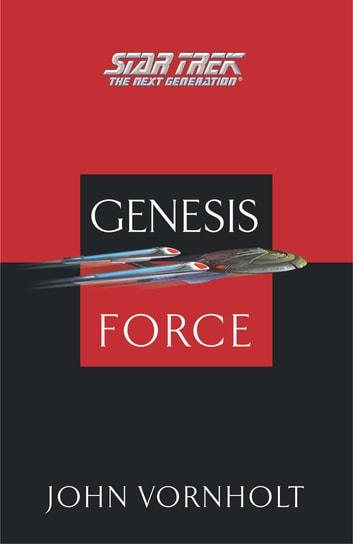 Genesis Force - Star Trek: The Next Generation ebook by John Vornholt