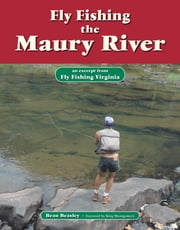 Fly Fishing the Maury River - An Excerpt from Fly Fishing Virginia ebook by Beau Beasley