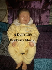 A Doll's Life ebook by Kimberly Morin