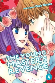 The Young Master's Revenge, Vol. 4 ebook by Meca Tanaka