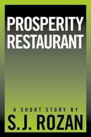 Prosperity Restaurant ebook by SJ Rozan