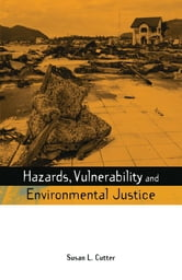 Hazards Vulnerability and Environmental Justice ebook by Susan L. Cutter