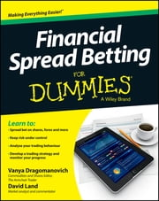 Financial Spread Betting For Dummies ebook by Vanya Dragomanovich,David Land